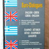 """EURO - DIALOGUES English - Greek, Greek - English"", Mandeson, 1991. GHID DE CONVERSATIE Englez - Grec, Grec - Englez. Carte noua"