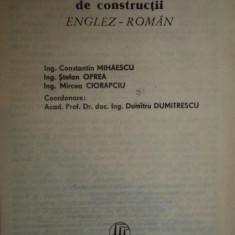 DICTIONAR ILUSTRAT DE CONSTRUCTII SI MATERIALE DE CONSTRUCTII ENGLEZ - ROMAN de ING. CONSTANTIN MIHAESCU, ING.STEFAN OPREA, ING. MIRCEA CIORAPCIU - Carti Mecanica