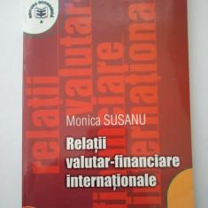 RELATII VALUTAR - FINANCIARE INTERNATIONALE - MONICA SUSANU ( 1225 ) - Carte afaceri