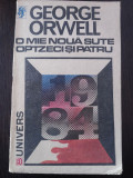 O MIE NOUA SUTE OPTZECI SI PATRU -- George Orwell - Traducere: Mihnea Gafita -- 1991, 274 p., Alta editura, George Orwell