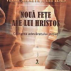 Viata secreta a lui Iisus - Noua fete ale lui Hristos - Cautarea adevaratului initiat - Carte masonerie