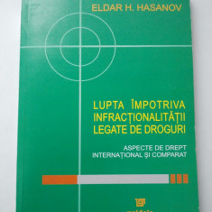 LUPTA IMPOTRIVA INFRACTIONALITATII LEGATE DE DROGURI - ELDAR H. HASANOV ( 1227 ) - Carte Legislatie