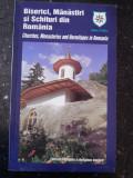 BISERICI, MANASTIRI SI SCHITURI DIN ROMANIA + HARTA -- Gabriela Tatarau -- 2009, 108 p.
