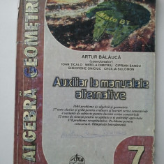 ALGEBRA - GEOMETRIE - AUXILIAR LA MANUALELE ALTERNATIVE - ARTUR BALAUCA ( 1283 )