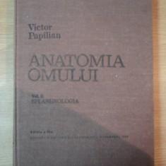 ANATOMIA OMULUI de VICTOR PAPILIAN, VOL II: SPLANHNOLOGIA, EDITIA A V 1982