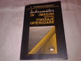 V.CONSTANTINESCU - INDRUMATOR IN IMAGINI PENTRU FINISAJE INTERIOARE