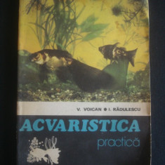 V. VOICAN * I. RADULESCU - ACVARISTICA PRACTICA