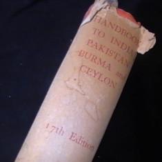 A HANDBOOK TO INDIA- PAKISTAN- BURMA SI CEILON-EDIT SIR ARTHUR C. LOTHIAN-, Alta editura