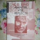Amintiri, vise, reflectii- Jung - Carte Psihologie