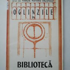 OGLINZILE IN BIBLIOTECA - VIRGIL NISTRU TIGANUS ( 1265 )