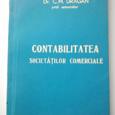 CONTABILITATEA SOCIETATILOR COMERCIALE - C. M. DRAGAN ( 1268 ) - Carte Contabilitate