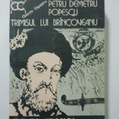 TRIMISUL LUI BRINCOVEANU - PETRU DEMETRU POPESCU { COLECTIA CLEPSIDRA } ( 1344 )