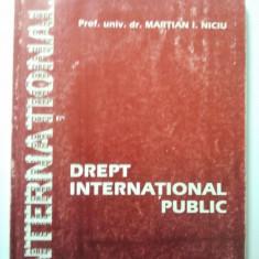 DREPT INTERNATIONAL PUBLIC - MARTIAN I. NICIU ( 1389 ) - Carte Drept international
