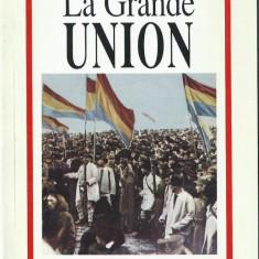 1918 La Grande Union (lb. franceza) / Marea Unire - Istorie