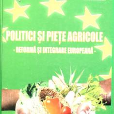 LICHIDARE-Politici si piete agricole- reforma si integrare europeana - Autor : Letitia Zahiu - 82135