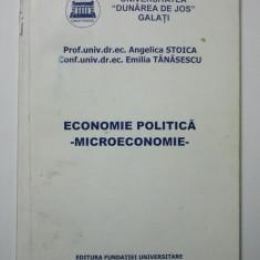 ECONOMIE POLITICA - MICROECONOMIE - ANGELICA STOICA * EMILIA TANASESCU ( 1391 ) - Carte Economie Politica