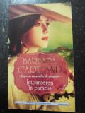 INTOARCEREA IN PARADIS -- Barbara Cartland -- 2013, 152 p.