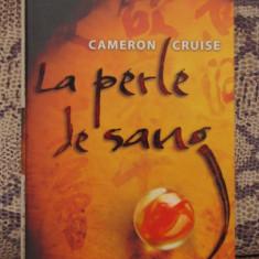LA PERLE DE SANG - CAMERON CRUISE( ED.HARLEQUIN, IN FRANCEZA ) - Carte Literatura Franceza