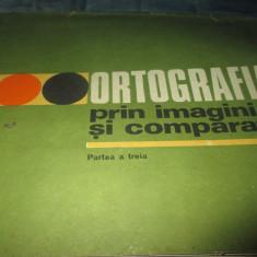 ION P. NECULA - ORTOGRAFIA PRIN IMAGINI SI COMPARATII PARTE III - Carte Teste Nationale