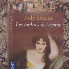 LES OMBRES DE VIENNE- JODY SHIELDS ( ED.HARLEQUIN, POCKET, IN FRANCEZA ) - Carte Literatura Franceza
