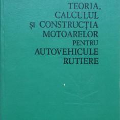 TEORIA, CALCULUL SI CONSTRUCTIA MOTOARELOR PENTRU AUTOVEHICULE RUTIERE - Berthold Grunwald