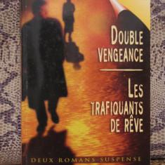 DOUBLE VENGEANCE /LES TRAFIQUANTS DE REVE( ED.HARLEQUIN, IN FRANCEZA ) - Carte in franceza