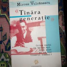 Tanara generatie - Mircea Vulcanescu - Istorie