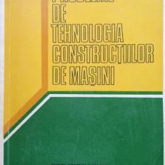 PROBLEME DE TEHNOLOGIA CONSTRUCTIILOR DE MASINI - V. R. Radulescu, Gh. Zgura - Carti Automatica