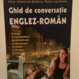 GHID DE CONVERSATIE ENGLEZ-ROMAN - ALINA ANTOANELA STEFANIU, RADU LUPULEASA