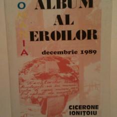 ALBUM AL EROILOR - DECEMBRIE 1989 - CICERONE IONITOIU - Istorie