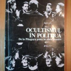 OCULTISMUL IN POLITICA, DE LA PITAGORA PANA IN ZILELE NOASTREde GERARD & SOPHIE DE SEDE, 1994 - Istorie