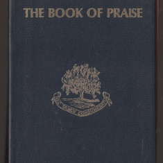 THE BOOK OF PRAISE / CARTEA LAUDEI - CARTE DE CANTARI A BISERICII PRESBYTERIENE DIN CANADA { 1972}