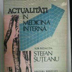 ACTUALITATI IN MEDICINA INTERNA - STEFAN SUTEANU ( 1781 )