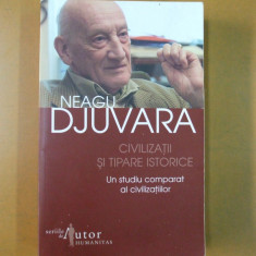 N. Djuvara Civilizatii si tipare istorice Bucuresti 2007 - Istorie