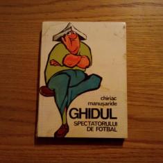 GHIDUL SPECTATORULUI DE FOTBAL -- C. Manusaride, caricaturile : MATTY ASLAN - Carte sport