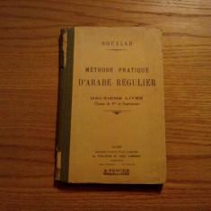 METHODE PRATIQUE D`ARABE REGULIER  -- Soualah Mohammed  -- Alger, 1949