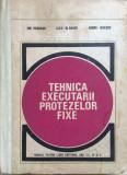 TEHNICA EXECUTARII PROTEZELOR FIXE - Ion Randasu, A Blanaru, A Ionescu