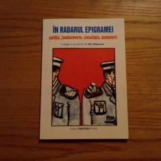 IN RADARUL EPIGRAMEI * Politia*Jandarmeria*Circulatia*Pompierii, Elis Rapeanu - Roman, Anul publicarii: 2004