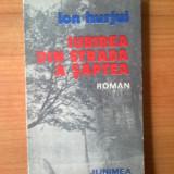 T Ion Hurjui - Iubirea din strada a saptea - Roman, Anul publicarii: 1983