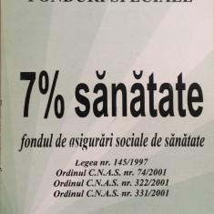 7% SANATATE - FONDUL DE ASIGURARI SOCIALE DE SANATATE - Carte Legislatie