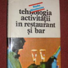 Radu Nicolescu - Tehnologia activitatii in restaurant si bar - Carte Alimentatie