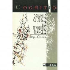 Originile culturale ale revolutiei franceze - Roger Chartier