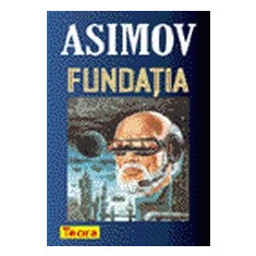 Isaac Asimov - Fundatia (2002)