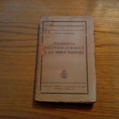FILOSOFIA POLITICO-JURIDICA A LUI SIMION BARNUTIU - Petre Pandrea - 1935, 233 p. - Filosofie