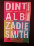 DINTI ALBI -- Zadie Smith -- 2007, 567 p.