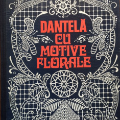 DANTELA CU MOTIVE FLORALE - Elisabeta Iosivoni - Carte traditii populare