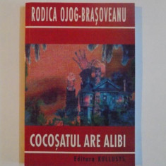COCOSATUL ARE ALIBI - RODICA OJOG BRASOVEANU - Roman