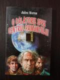 O CALATORIE SPRE CENTRUL PAMANTULUI -- Jules Verne -- 2004, 223 p., Alta editura