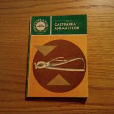 CASTRAREA ANIMALELOR -  Anatol Grintescu --    1988, 177 p., Alta editura