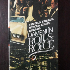 OAMENI IN ROLLS-ROYCE -- Vintila Corbul, Mircea Eugen Burada - 1993, 622 p.